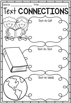 Text Connection Worksheet - Text to self, text to text, text to world. This Text Connection Pack is a great way to have students make text-to-text, text-to-self and text-to-world connections in the classroom. Many students require teacher prompting to make text connections. This pack provides an easy, no prep way for students to make text connections independently.