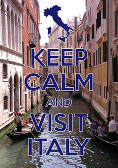 keep calm and visit Italy / created with Keep Calm and Carry On for iOS…