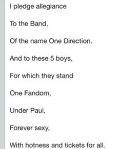 We should say this every day... Who's with me DIRECTIONERS?!?!? ;) <<<< WOOO YEAH! I JUST HAVE TO MEMORIZE THIS! WOOOO I WILL BE AWESOME. (More then I am anyways lol)