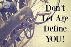 Don't Let Age Define
