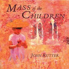 Cambridge Singers - Rutter: Mass of the Children & Recent