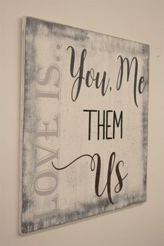 Wood Sign Love Is You Me Them Us Distressed Wood Vintage Look Farmhouse Chic Shabby Chic Wall Decor Blended Family Anniversary Gift
