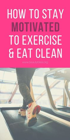 Clean eating and working out are two important parts of a healthy lifestyle and of healthy weight loss. Only...it's hard to keep going, it's hard to stay motivated to exercise and eat healthy every day. The 5 tips here can help you stay motivated and on t