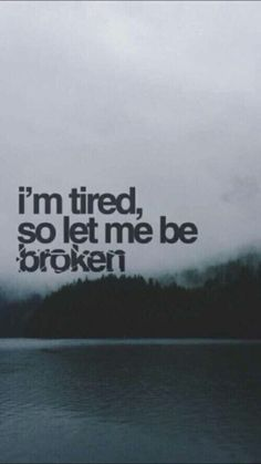 Imagine broken, quote, and tired - Quotes interests Im Tired Quotes, Feeling Broken Quotes, Deep Thought Quotes, Quotes Deep Feelings, Mood Quotes, I'm Broken Quotes, Quotes About Being Broken, Feeling Hurt Quotes, Loneliness Quotes