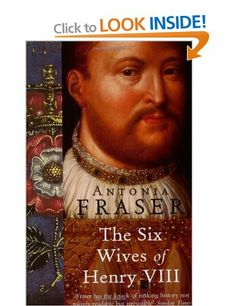 The Six Wives Of Henry VIII (WOMEN IN HISTORY): Amazon.co.uk: Lady Antonia Fraser: Books