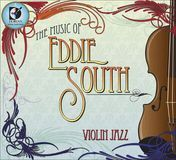 The Music of Eddie South [CD]
