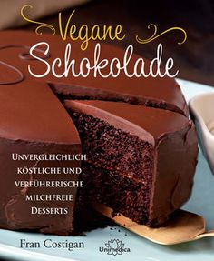Vegane Sachertorte - ein himmlisches Rezept - Unimedica Verlag, Vegetarische und vegane Ernährung, Naturheilkunde