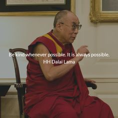 Be kind whenever possible. It is always possible. HH Dalai Lama Dalai Lama, Inspire Me, Thoughts, Quotes, Inspiration, Style, Quotations, Biblical Inspiration, Swag