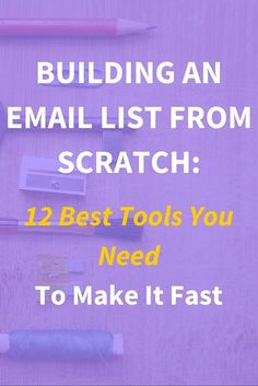 Building an email list from scratch: 12 best tools you need. Growing your email list is not difficult for any entrepreneur, bloggers or business owner. It is all about right strategy and right tools. Click through to see the full list of tools >>>