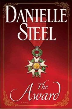 The Award: A Novel - The Award: A Novel by Danielle Steel Capturing historical events, terrifying moment. New Books, Books To Read, Books 2016, Danielle Steel, Lasting Love, Penguin Random House, Romance Books, Fiction Books, Large Prints