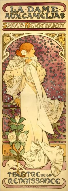 This beauty has graced the bathroom in my last three homes. Lady of the Camelias, Sarah Bernhardt - Alphonse Mucha - 1896