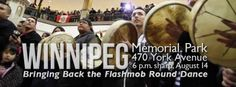 WINNIPEG IS BRINGING BACK THE FLASH-MOB ROUND DANCE ON PAR WITH A NATIONWIDE CALL TO ACTION