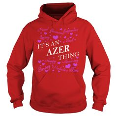 AZER Shirts - It's an AZER Thing Name Shirts #gift #ideas #Popular #Everything #Videos #Shop #Animals #pets #Architecture #Art #Cars #motorcycles #Celebrities #DIY #crafts #Design #Education #Entertainment #Food #drink #Gardening #Geek #Hair #beauty #Health #fitness #History #Holidays #events #Home decor #Humor #Illustrations #posters #Kids #parenting #Men #Outdoors #Photography #Products #Quotes #Science #nature #Sports #Tattoos #Technology #Travel #Weddings #Women