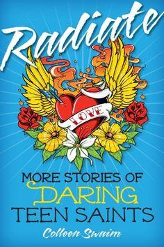Radiate: More Stories of Daring Teen Saints by Colleen Swaim,http://www.amazon.com/dp/0764821474/ref=cm_sw_r_pi_dp_NwZksb0T25NM2ECJ