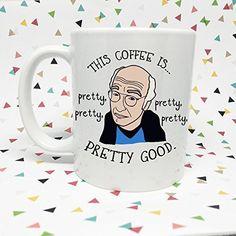 Larry David Pretty Good 11 oz Coffee Mug