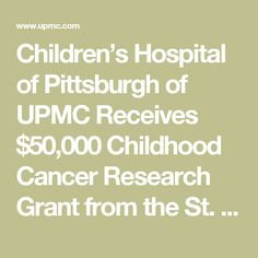 Children's Hospital of Pittsburgh of UPMC Receives $50,000 Childhood Cancer Research Grant from the St. Baldrick's Foundation