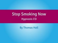 Stop Smoking Now - Hypnosis CD - By Thomas Hall - YouTube