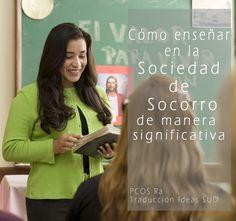 Cómo enseñar en la Sociedad de Socorro de manera significativa Por: PCOS Ra Traducción por ideassud.com