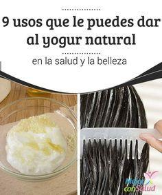 9 usos que le puedes dar al yogur natural en la salud y la belleza  El ácido láctico del yogur le confiere propiedades antifúngicas que nos pueden ayudar a combatir infecciones por hongos tanto a nivel interno como externo