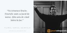 Nu returnez fructe. Fructele sunt ca jocul de noroc. Ştiu asta de când intru în joc.  replică din filmul serial Seinfeld #cazinou #casino #jocuridenoroc #Citate #quotes #seinfeld Seinfeld, Noroc, Film, Quotes, Fictional Characters, Movie, Quotations, Films, Film Stock