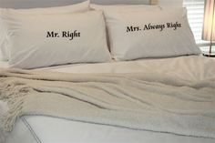 PopDesigners Mr Right & Mrs Always Right Set of Two White Printed Pillowcases Gift For Valentine's Day Mr Right, Mrs Always Right, Cute Couple Memes, Funny Couples Memes, Couple Fun, Perfect Husband, Funny Gags, Couple Bedroom, Happy Wife