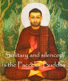 Enlightened without a Teacher!  Solitary and Silenced is the Pacceka-Buddhas!  http://What-Buddha-Said.net/drops/II/PACCEKABUDDHA.htm