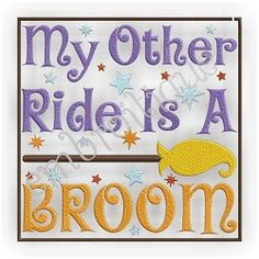 My Other Ride is A Broom - 3 Sizes! | Halloween | Machine Embroidery Designs | SWAKembroidery.com Embroitique