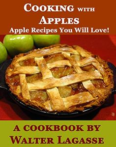 Cooking with Apples: Apple Recipes You Will Love! (Walter... https://www.amazon.com/dp/B0145S7MG2/ref=cm_sw_r_pi_dp_x_lRbPyb7543PEX