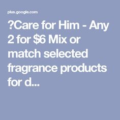 💪Care for Him - Any 2 for $6 Mix or match selected fragrance products for d...