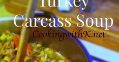 Turkey Carcass Soup , the most flavorful turkey soup you will ever make.  Don't throw the carcass away, it's the star of this recipe!      ...