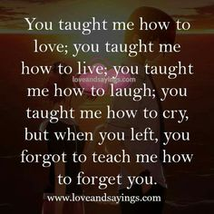 You taught me