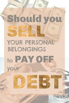 What things you should NEVER sell to pay off you debt and what things you should consider selling.  #getoutofdebt #payoffdebt #frugal #savemoney Debt Repayment, Debt Payoff, Money Tips, Money Saving Tips, Sell Your Stuff, Debt Snowball, Student Loan Debt, Get Out Of Debt, Debt Free