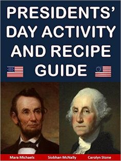 Amazon.com: Presidents' Day Activity and Recipe Guide (Holiday Entertaining) eBook: Mara Michaels, Siobhan McNally, Carolyn Stone: Kindle Store