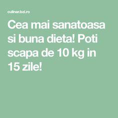 Poti scapa de 10 kg in 15 zile! Mai, Healthy Quick Dinners, Diet, Varicose Veins