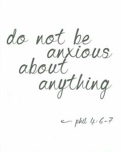 6 Do not be anxious about anything, but in every situation, by prayer and petition, with thanksgiving, present your requests to God. 7 And the peace of God, which transcends all understanding, will guard your hearts and your minds in Christ Jesus. Philippians 4:6-7 | NIV