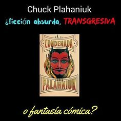 Chuck Plahaniuk: ¿ficción absurda, transgresiva o fantasía cómica?