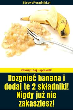Rozgnieć banana i dodaj te 2 składniki! Natural Health Remedies, Herbal Remedies, Home Remedies, Fitness Tips, Health Fitness, Lose Weight, Weight Loss, Natural Medicine, Health Tips