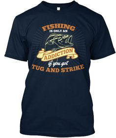 "Only available for a LIMITED TIME, so get yours TODAY! 100% cotton and made right here in the U.S.A. Click the ""BUY IT NOW"" button to reserve yours before we are out of stock!  Get it on a HOODIE: https://teespring.com/fishing-addiction-tug-hoodie  Buy 2, make a gift for someone and SAVE ON SHIPPING! Don't forget to 'LIKE' and 'SHARE' with your friends!"