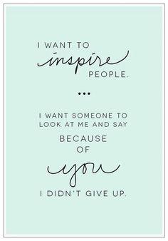 Be an inspiration