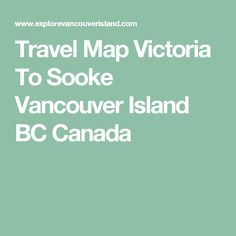 Travel Map Victoria To Sooke Vancouver Island BC Canada Travel Maps, Vancouver Island, British Columbia, Canada, Victoria, Travel Cards