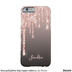 Rose gold glitter drip copper ombre name girly barely there iPhone 6 case