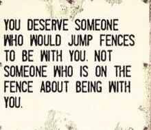 This is true for everyone. If you won't jump over a fence for someone let them go so they can find someone who will.