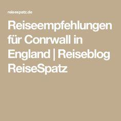 Reiseempfehlungen für Conrwall in England   Reiseblog ReiseSpatz