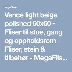 Vence light beige polished 60x60 - Fliser til stue, gang og oppholdsrom - Fliser, stein & tilbehør - MegaFlis.no
