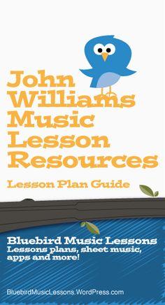John Williams Music Lesson Resources | Lesson Plan Guide - Bluebird Music Lessons Blog