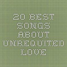top 10 unrequited love songs
