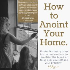 Step-by-step instructions on how to anoint your home. Darby Dugger Have you ever considered anointing your home? Today we are waging war against the enemy by declaring the blood of Jesus over ourselves & our property. Prayer Scriptures, Bible Prayers, Faith Prayer, My Prayer, Bible Verses, Prayer Circle, Bible Notes, Catholic Prayers, Prayer Room