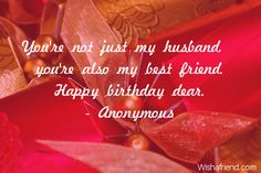 Happy Birthday Quotes Images For Husband Birthday Wish For Husband, Happy Birthday Dear, Happy Birthday Quotes, Man Birthday, Happy Quotes, Birthday Wishes, Absolutely Fabulous Birthday, Sweet Sister Quotes, Beat Friends