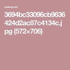 3694bc33096cb9636424d2ac87c4134c.jpg (572×706)