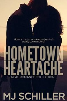 Tome Tender: Hometown Heartache (Real Romance #5) by M.J. Schil...